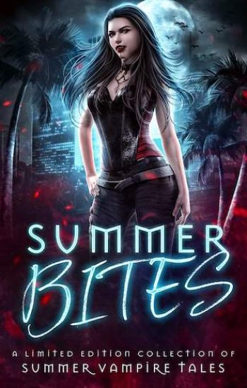 Summer Bites Limited Edition Collection of Summer Vampire Tales